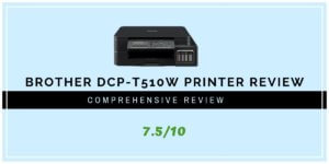 Brother DCP-T510W Printer Review 2019