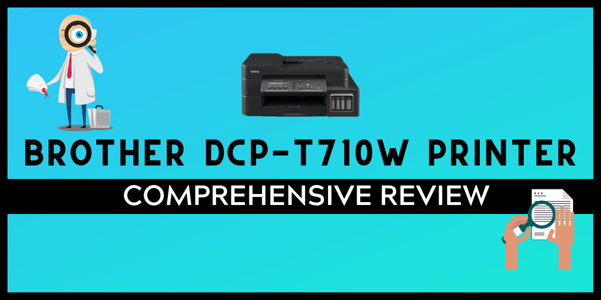 BROTHER DCP-T710W PRINTER Review