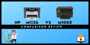 HP M1136 VS M1005 Laser Printer Comparison Review